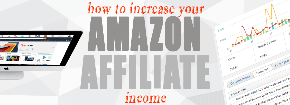 How to Increasing Your Amazon Affiliate Revenue