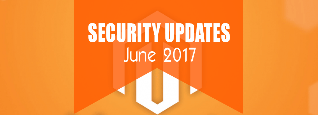 Important Magento 1.x and 2.x Security Updates June 2017