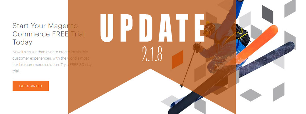 Magento 2.1.8 Updates Are Now Available